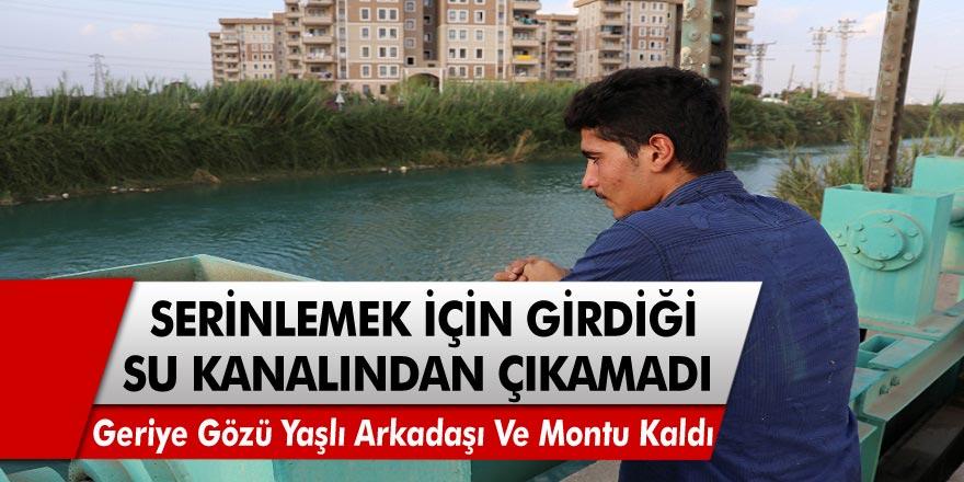 Adana'da serinlemek için girdiği su kanalından bir daha çıkamadı! Geriye gözü yaşlı arkadaşı ve montu kaldı