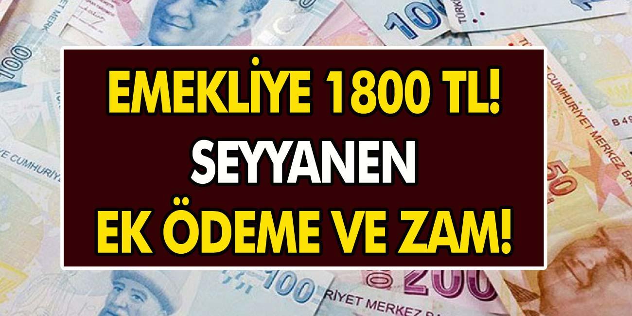 Bakanlıktan Son Dakika Açıklaması Geldi: Milyonlarca Emekliye 1800 TL Zam Ve Ek Ödeme Yapılacak!