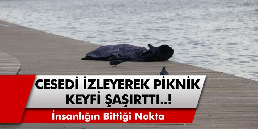 İstanbul'da akıllara durgunluk veren olay! Piknikçi vatandaşlar cesedi izleyerek piknik yaptılar