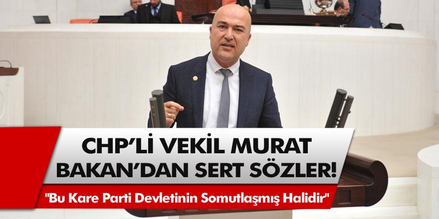 """CHP'li İzmir milletvekilinden sert sözler: """"Bu kare parti devletinin somutlaşmış halidir"""""""