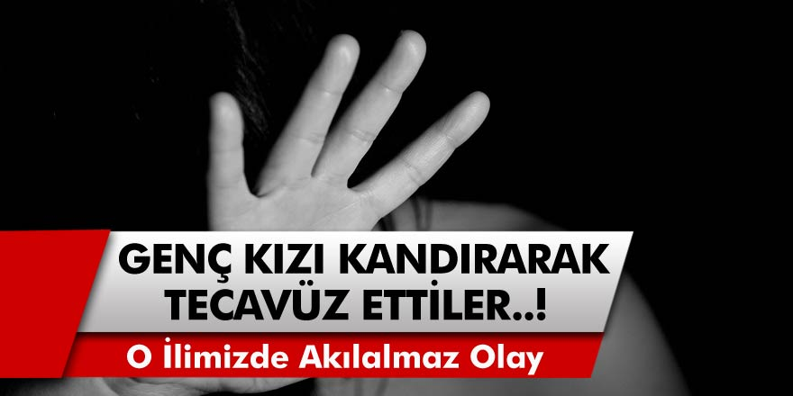 Ankara'da genç kızı kandırarak evine giren sevgili, arkadaşıyla beraber tecavüz etti!
