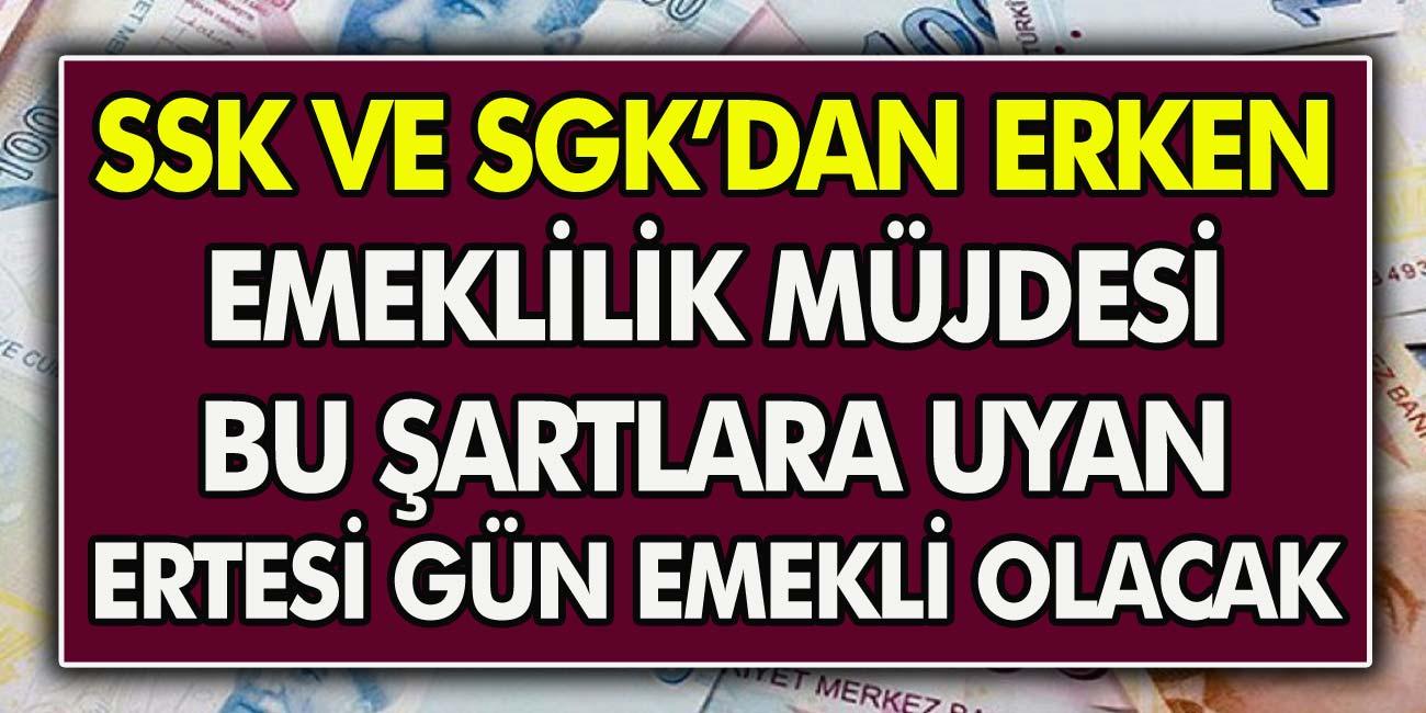 13 Milyona Katılın! SGK-SSK'dan Erken Emeklilik Müjdesi Geldi! Bu Şartlara Uyanlar Anında Ertesi Gün Emekli Olacak...