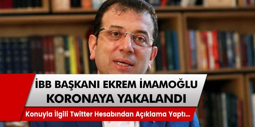 Son Dakika: Ekrem İmamoğlu'nun covid 19 testi pozitif çıktı... Koronaya yakalanan başkan açıklama yaptı!