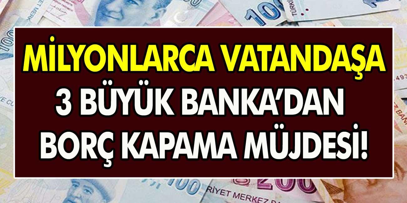 3 Büyük Bankadan Borçlu Vatandaşlara Destek Geldi! Başvuranlar Borçlarını Kapatıyor… Borç Kapama Kredisi Nasıl Alınır?