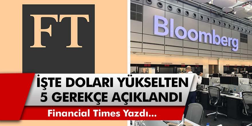 Doları Yükselten Gerekçeler Neler? Yurt Dışı Dev Finans Şirketleri Financial Times ve Bloomberg Açıkladı!