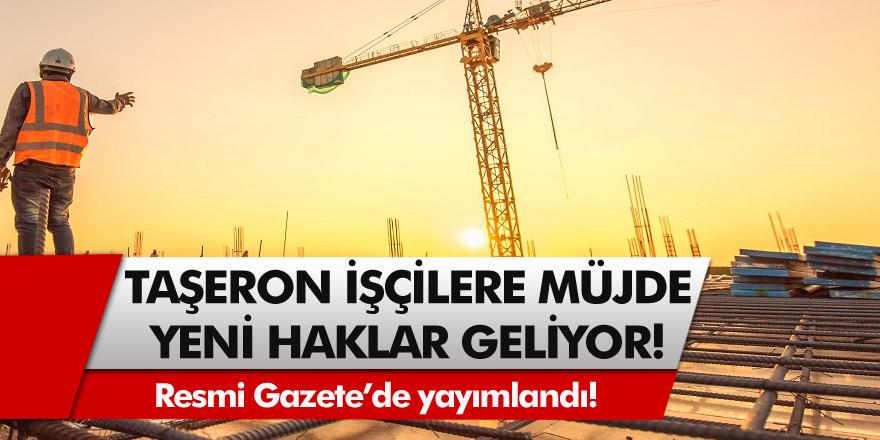 Resmi Gazete'de yayımlandı! 4D'li taşeron işçiler müjde! Yeni haklar geliyor!