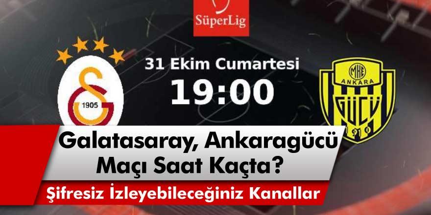 Galatasaray Ankaragücü Maçı Saat Kaçta, Hangi Kanalda, Muhtemel İlk 11'i ve Maçı Şifresiz Veren Kanallar