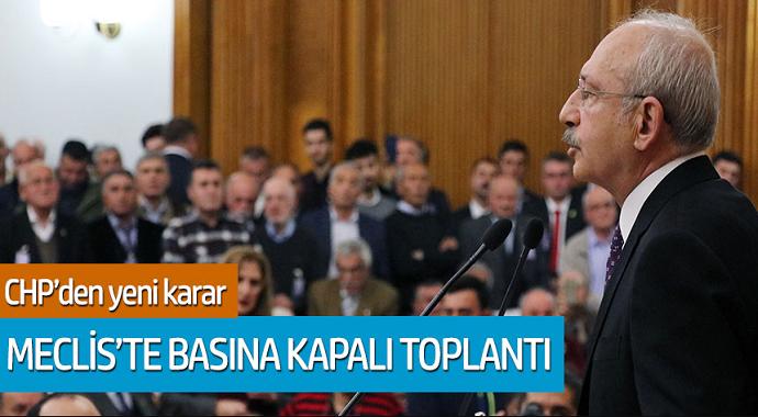 CHP'den yeni karar! Meclis'te basına kapalı toplantı