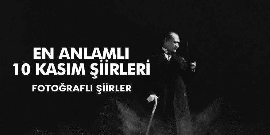 En anlamlı Atatürk'ü anma şiirleri! İşte Atatürk'ü anma günü için en güzel şiirler…