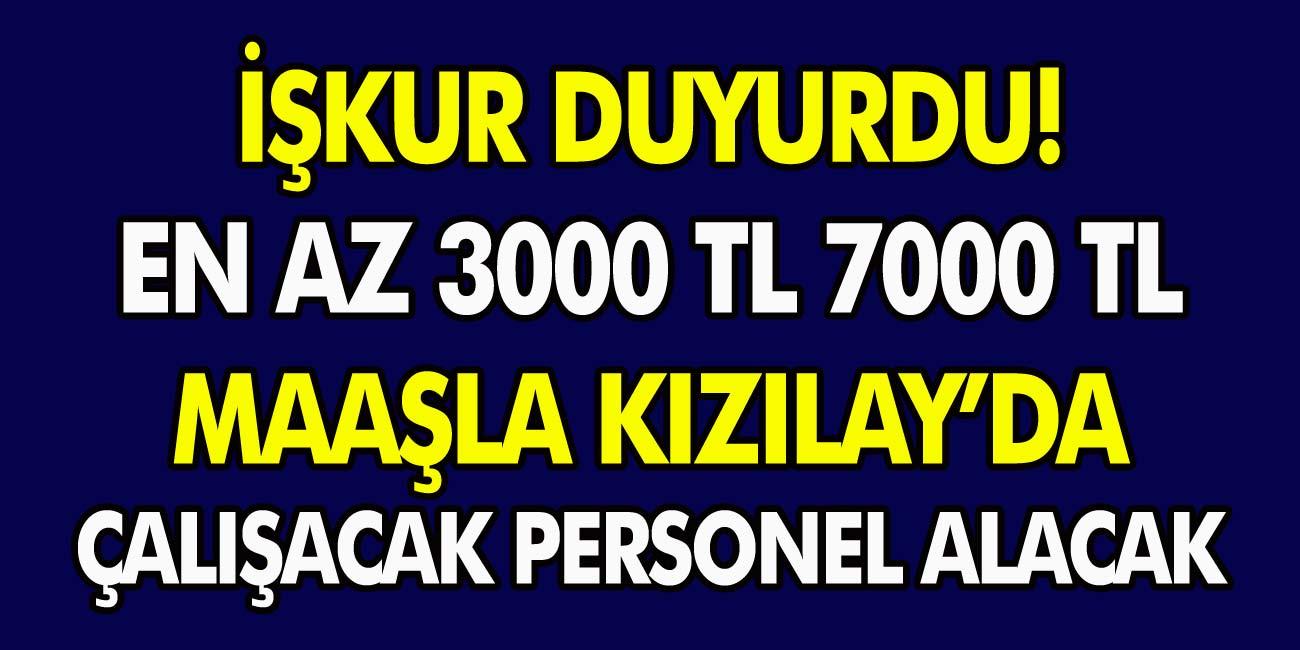 En az 3 ila 7 bin TL maaşla Kızılay'da istihdam edecek personel alımı başladı! Kadro alım yapılacak iller belli oldu!