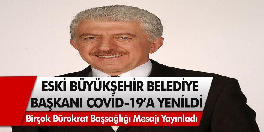 Eski Belediye Başkanı Covid-19'a Yenik Düştü! Birçok Bürokrat Başsağlığı Mesajı Yayınladı!