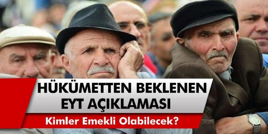 EYT'de Son Dakika Gelişmesi! EYT İle İlgili Hükümetten Son Dakika  Açıklaması Geldi! Kimler Erken Emekli Olabilecek?