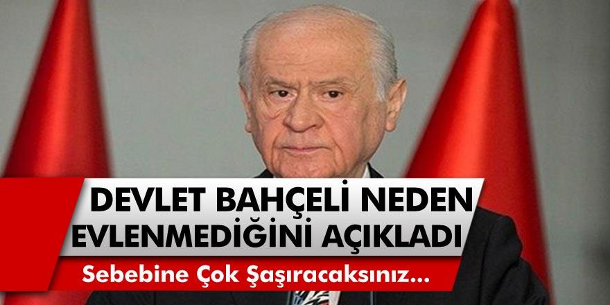 MHP Lideri Devlet Bahçeli Neden Hiç Evlenmediğini Açıkladı! Çok Şaşıracaksınız