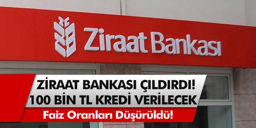 Ziraat Bankasından Görülmemiş kampanya! Faiz Oranları Düştü! 100 Bin TL'ye Kadar Kredi Verilecek…
