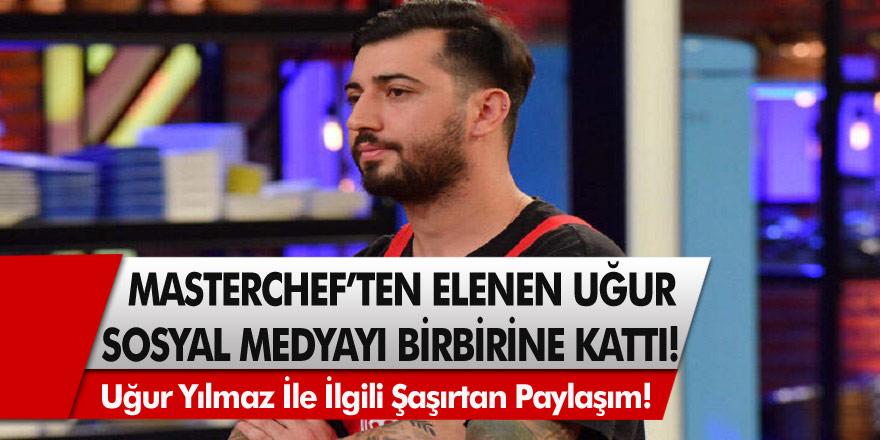 Masterchef'den Diskalifiye Olan Uğur Yılmaz Sosyal Medyayı Birbirine Kattı! Paylaşımlar İle Tüm Türkiye'nin Radarına Giren Uğur İle İlgili Şaşırtan Paylaşım!