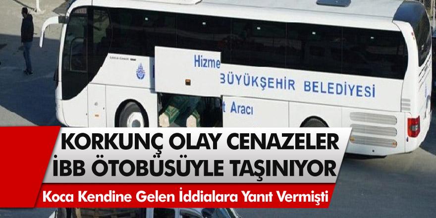 İstanbul'da Milyonları Korkutan, Şoke Eden Görüntü! Cenazeler İBB otobüsüyle taşınmaya başladı…