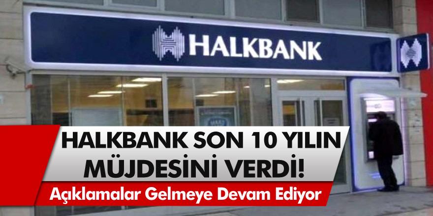 Halkbank'tan müjde! Açıklamalar yapıldı ve hesabı olanlara son 10 yılın müjdesi verildi…