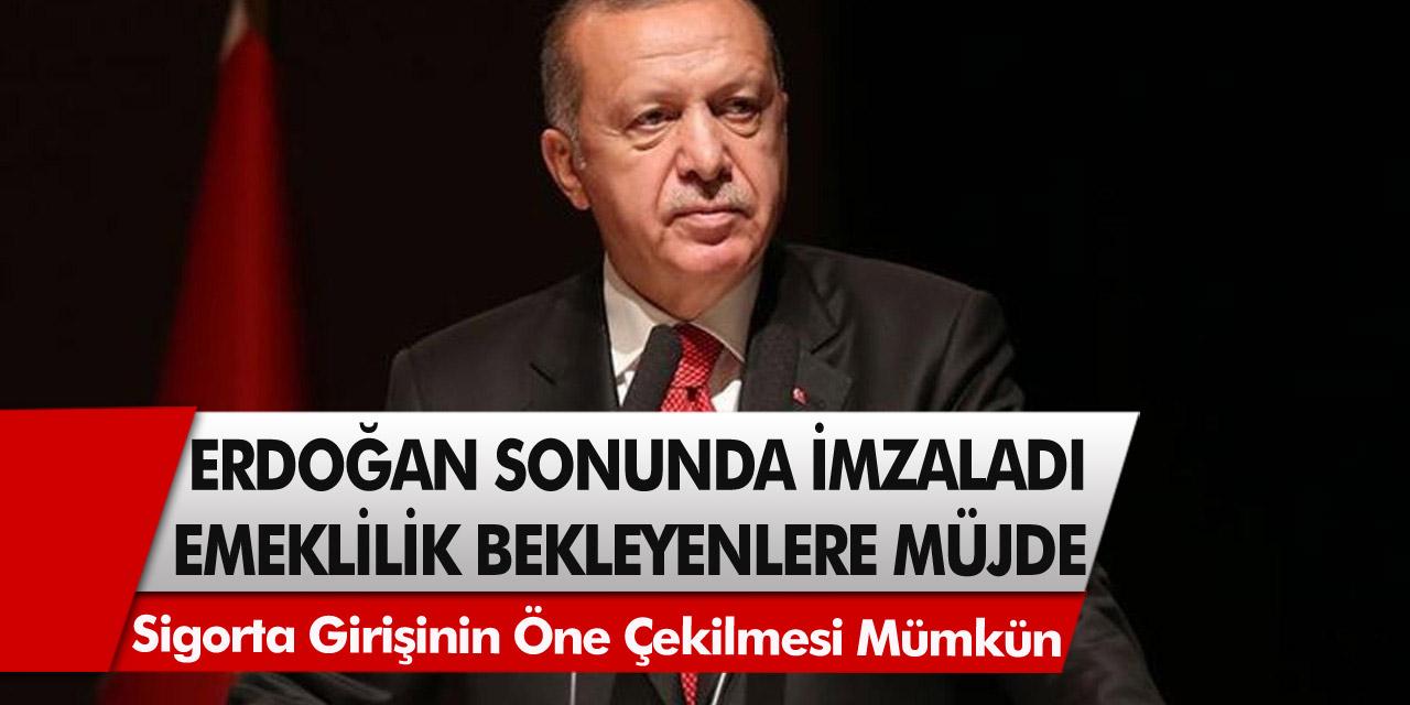 Erken Emeklilik Bekleyenlere Müjdeli Haber Geldi! Cumhurbaşkanı Erdoğan İmzaladı…