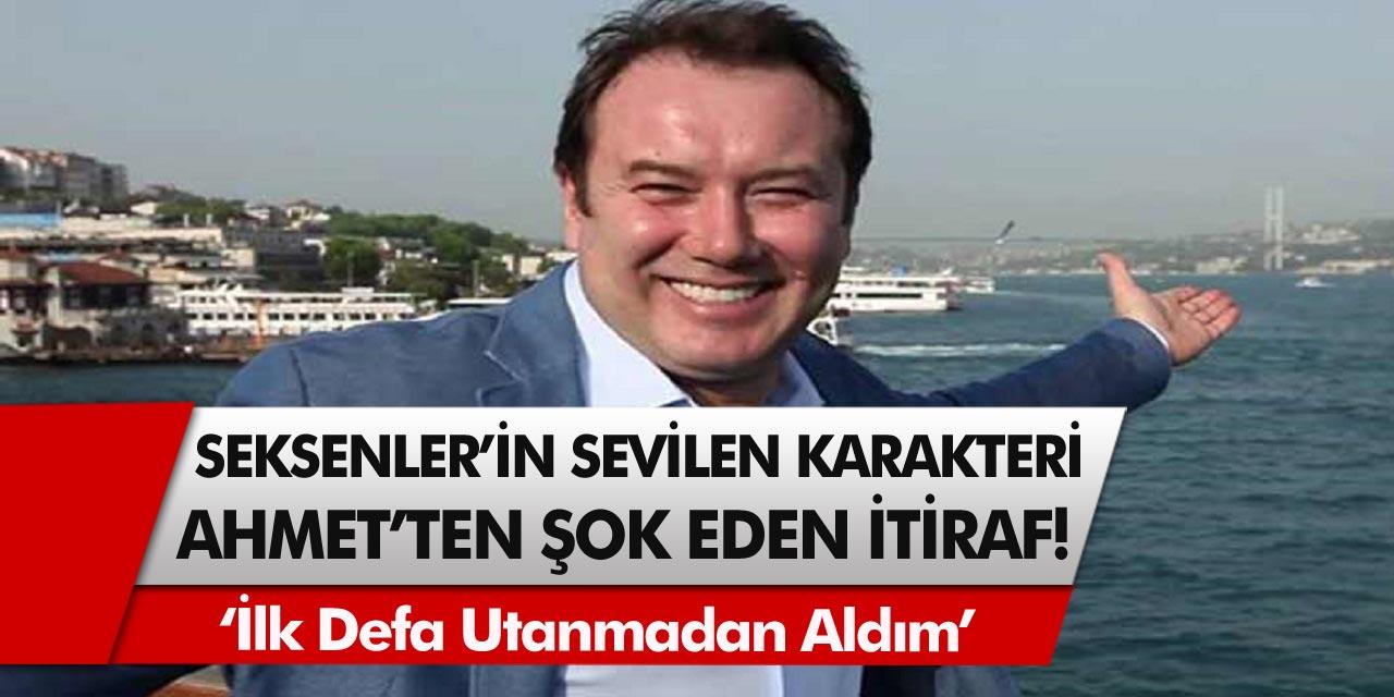 Seksenler dizisinin sevilen karakteri Ahmet'ten herkesi şok eden itiraf.! Şoray Uzun ilk defa utanmadan aldım diyerek anlattı…