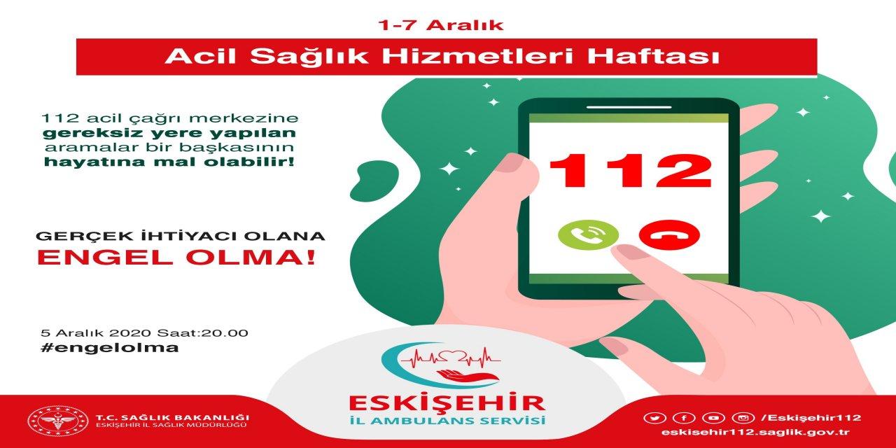 """Eskişehir'de Acil sağlık hizmetlerine """"engel olma"""" kampanyası başlatıldı"""