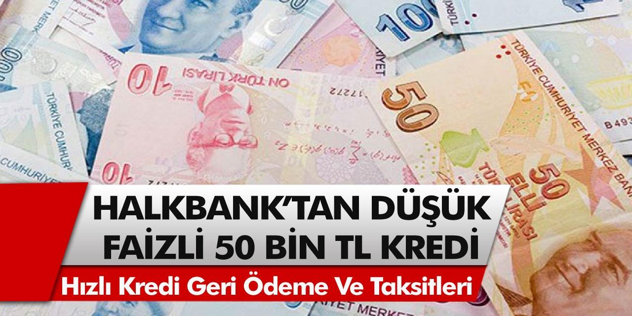 Halkbank'tan müjde! Tam 50 bin TL kredi desteği verilecek…36 ay vadeyle kredinizi hemen alın…