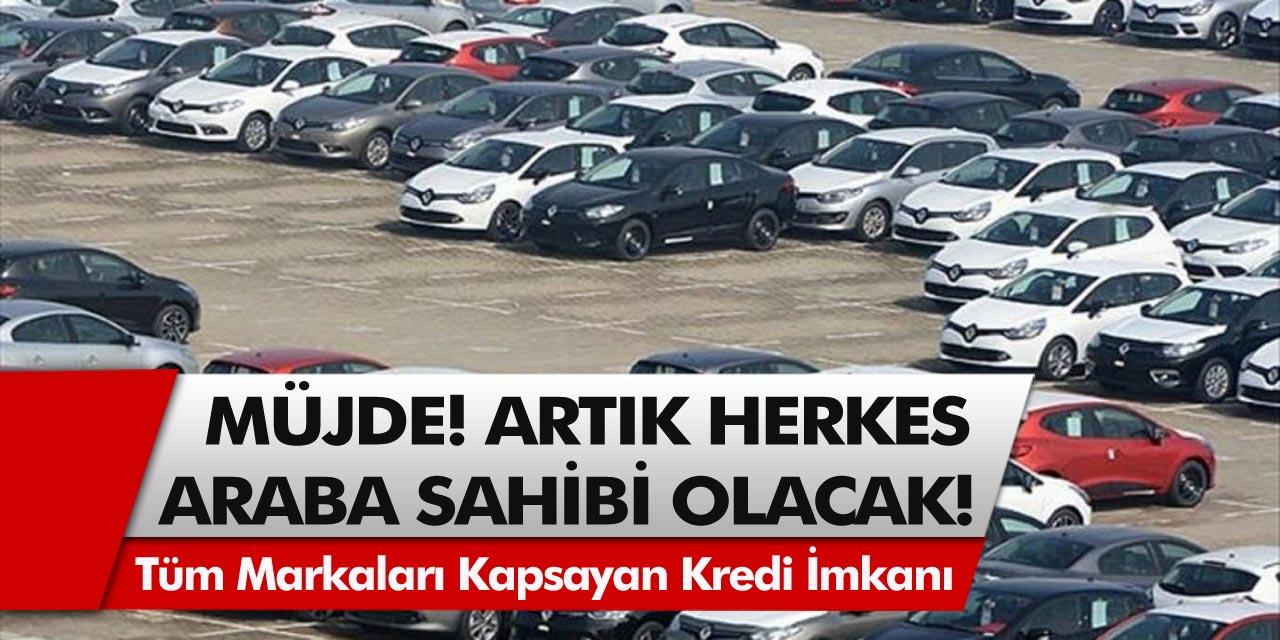 Artık herkes araba sahibi olacak! Neredeyse tüm markaları kapsayan kredi imkanı duyuruldu, anında aracınızı alabilirsiniz…