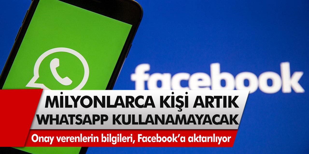 Milyonlarca kişi artık Whatsapp kullanamayacak! Onay verenlerin bilgileri, Facebook'a aktarılıyor…