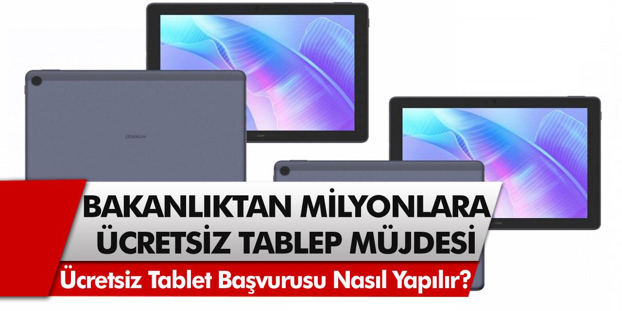 4. Faz Ücretsiz Tablet Başvuruları Başladı! Bakanlık Ocak Ayında 186 Bin Adet Tablet Dağıtacak…