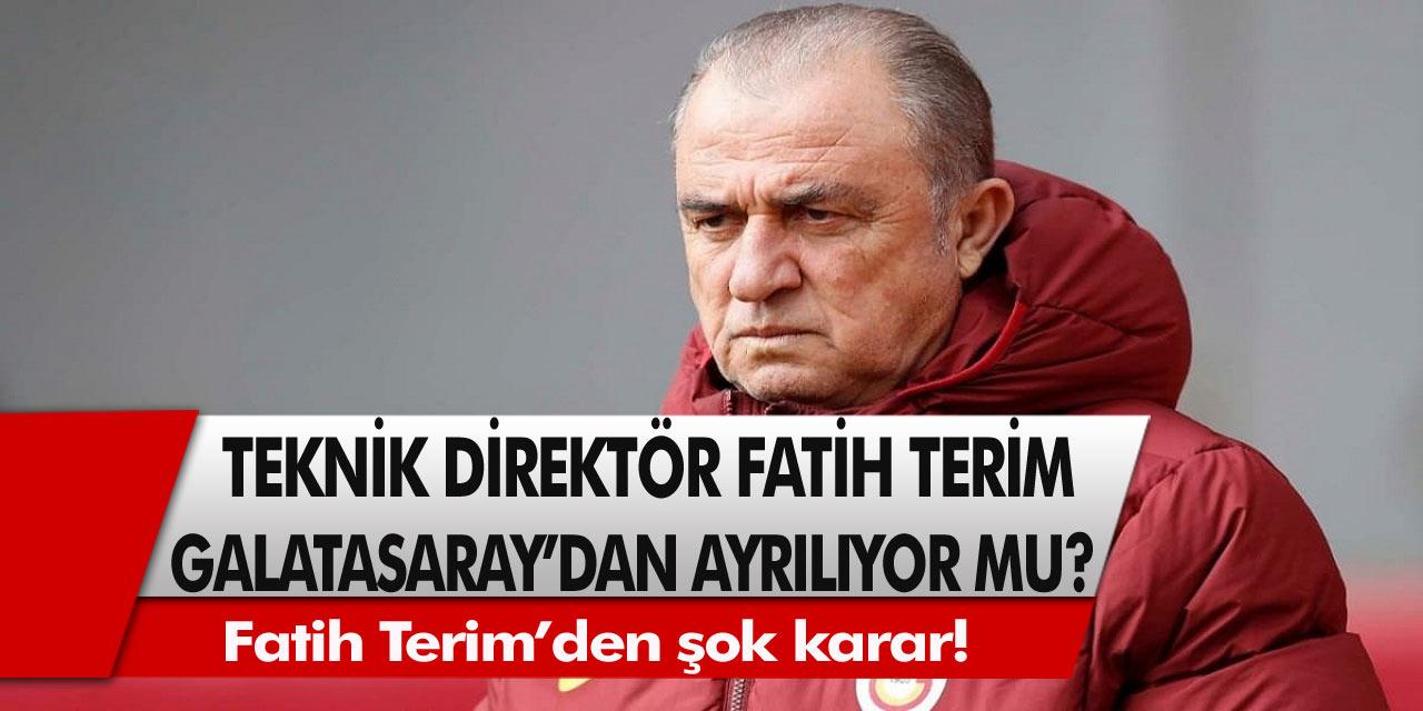 Son Dakika: Fatih Terim'den şok karar! Fatih Terim Galatasaray'dan ayrılıyor mu?
