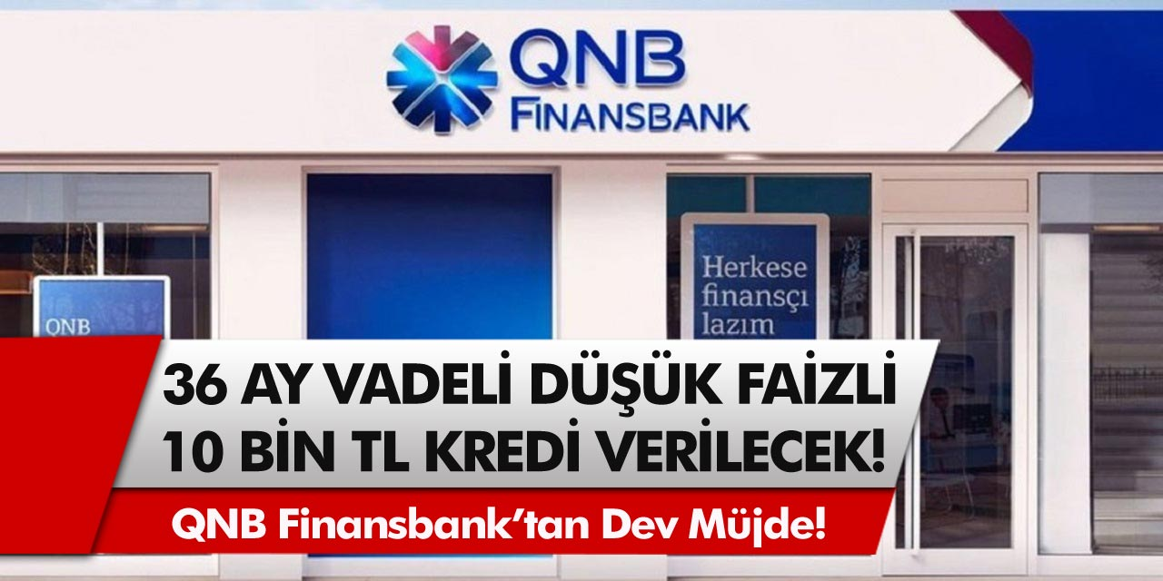 Borcunu Ödeyemeyenlere Müjde! QNB Finansbank 36 Ay Vadeli 10 Bin TL Borç Kapatma Kredisi Veriyor...