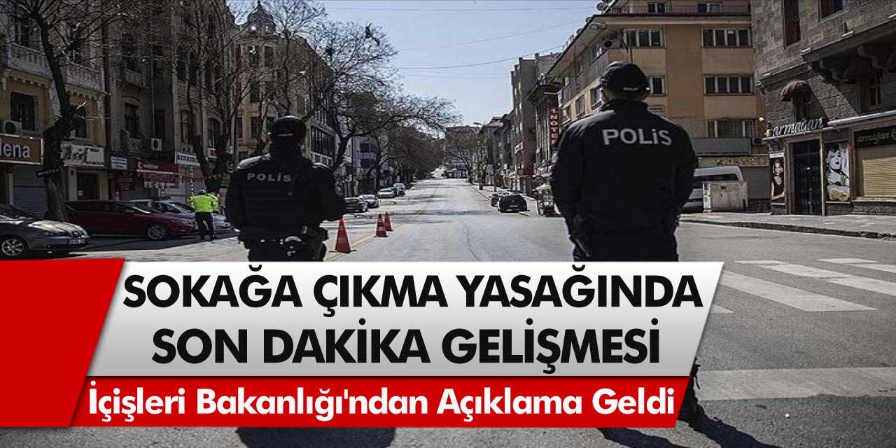 İçişleri Bakanlığından Son Dakika Kararı: Sokağa Çıkma Yasaklarından Muaf Olan Kişiler Değişti!