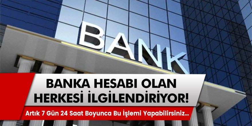 Milyonlarca vatandaşı ilgilendiriyor! Banka hesabı olanlara yeni ayrıcalık tanındı! 7 gün boyunca…