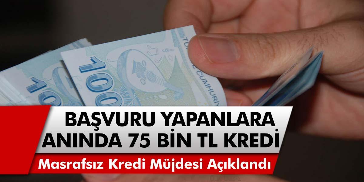 Masrafsız kredi müjdesi verildi! Başvuru yapanların hesabına anında 75 Bin TL yatacak…