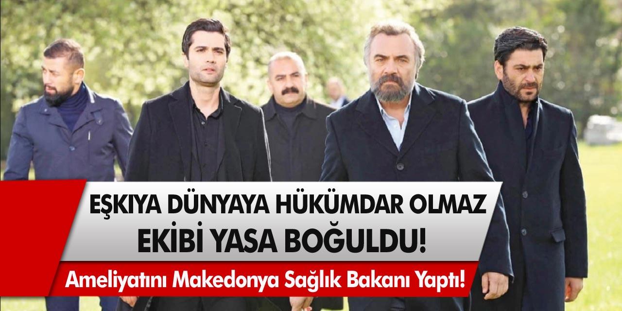 Eşkıya Dünyaya Hükümdar Olmaz ekibi yasa boğuldu! Beyninde tümör çıktı, Makedonya Sağlık bakanı ameliyatını yaptı…