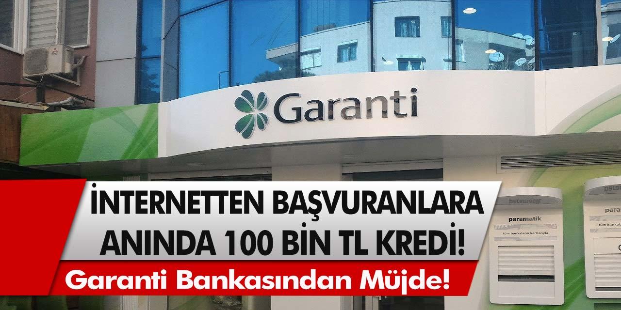 Garanti Bankasından Büyük Müjde! İnternetten başvuru yapan herkese anında 100 bin TL kredi verilecek…