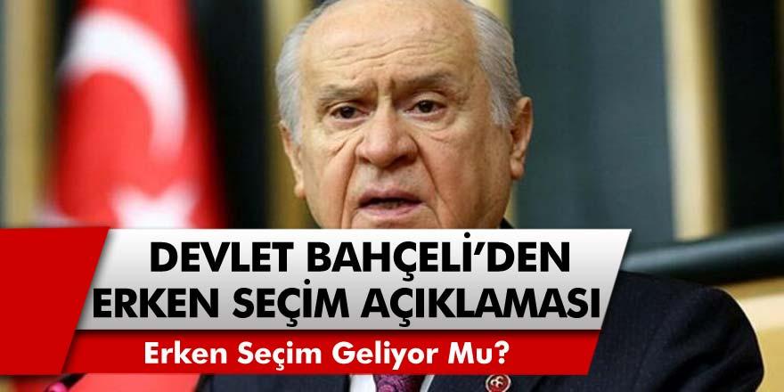 MHP Lideri Devlet Bahçeli'den Son Dakika Açıklaması! Erken Seçim Mi Geliyor?