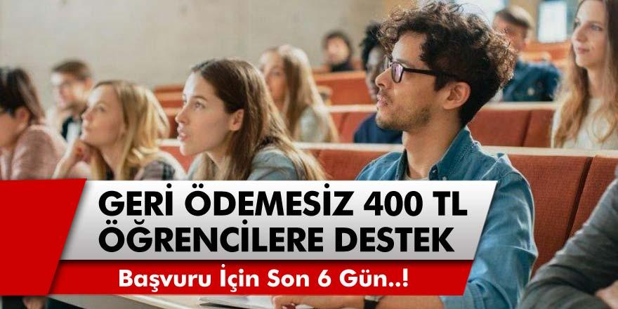 Öğrencilere 400 TL geri ödemesiz burs başvuruları başladı! Son başvuru tarihine 6 gün kaldı…