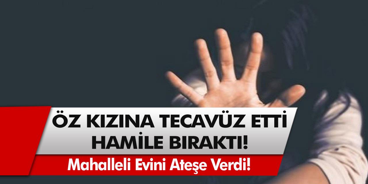 Ankara'da Mide Bulandıran Olay! Bir Baba Kızına Tecavüz Ederek Kızını Hamile Bıraktı! Mahalleli Evi Ateşe Verdi!
