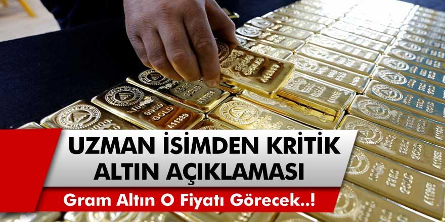 Uzman İsimden Kritik Altın Açıklaması! Gram Altın O Fiyata Kadar Yükselecek! Altın Ne Zaman Yükselecek?