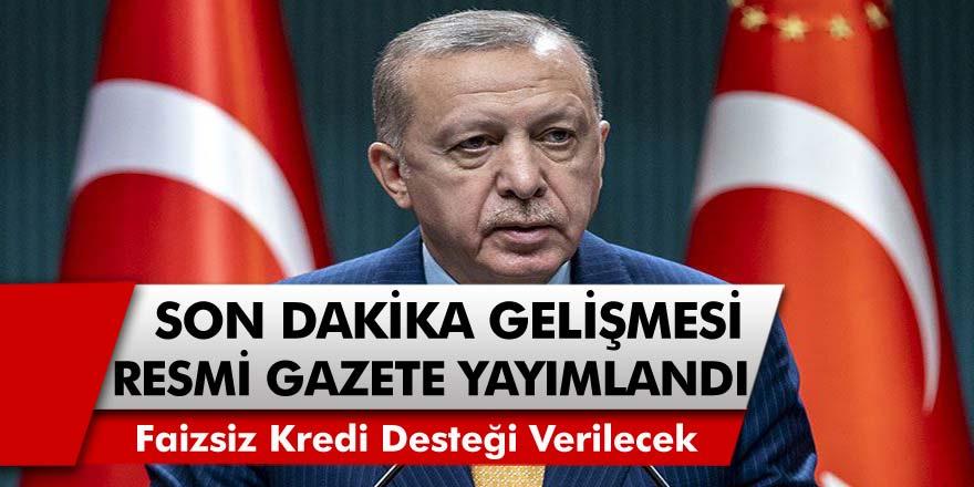 Cumhurbaşkanı Müjdeyi Verdi, Resmi Gazetede Yayımlandı: Faizsiz Kredi Desteği Geliyor!