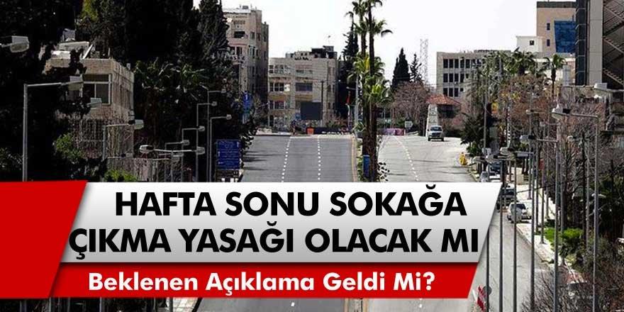 Hafta Sonu Sokağa Çıkma Yasağında Son Durum! Erdoğan Tarih Vererek Açıkladı… 20-21 Şubatta Sokağa Çıkma Yasağı Olacak Mı?