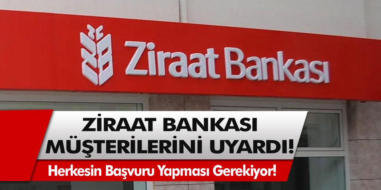 Ziraat Bankası'ndan Müşterilerine Uyarı! Herkesin Başvuru Yapması Gerekiyor!