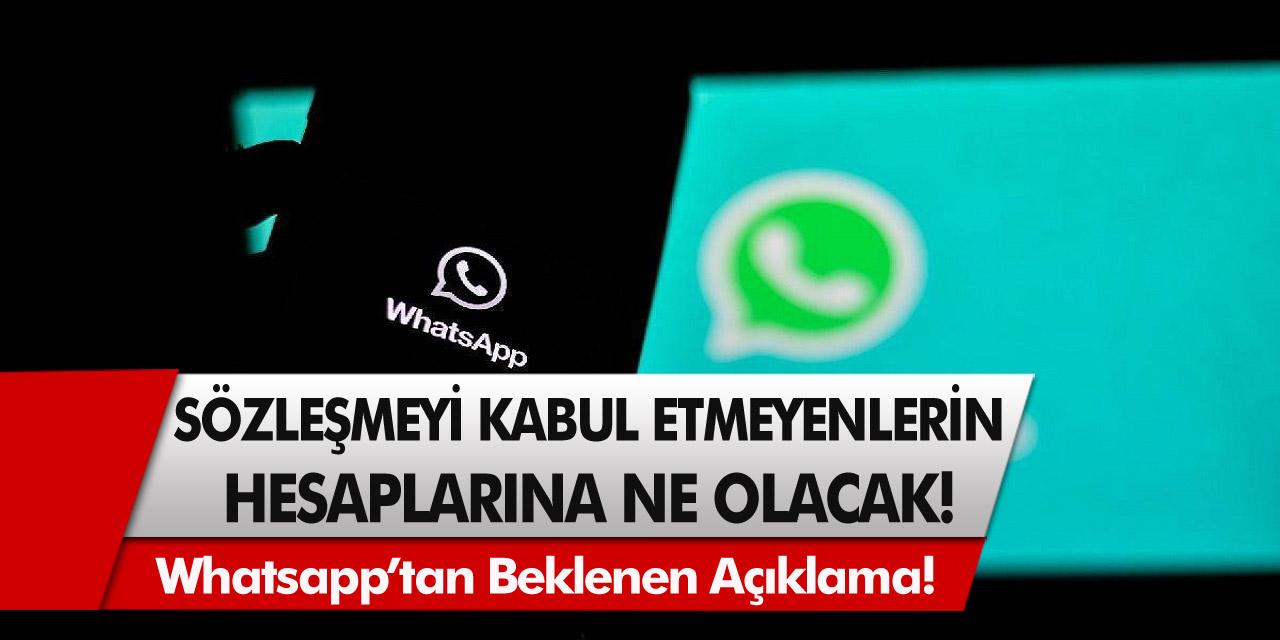 Whatsapp'tan beklenen açıklama! Sözleşmeyi kabul etmeyenlerin hesaplarına ne olacak?