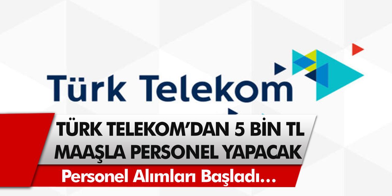 Türk Telekom'dan müjde! 5 bin TL maaşla personel alım yapılacak…
