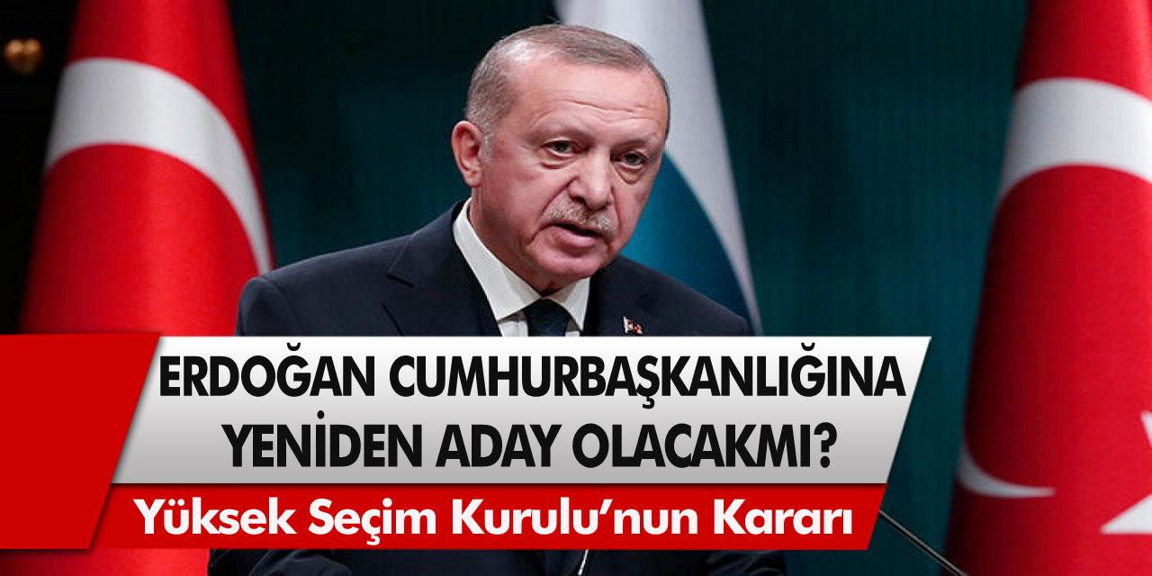 Son Dakika Gelişmesi: Recep Tayyip Erdoğan Cumhurbaşkanlığı İçin Yeniden Aday Olacak Mı?