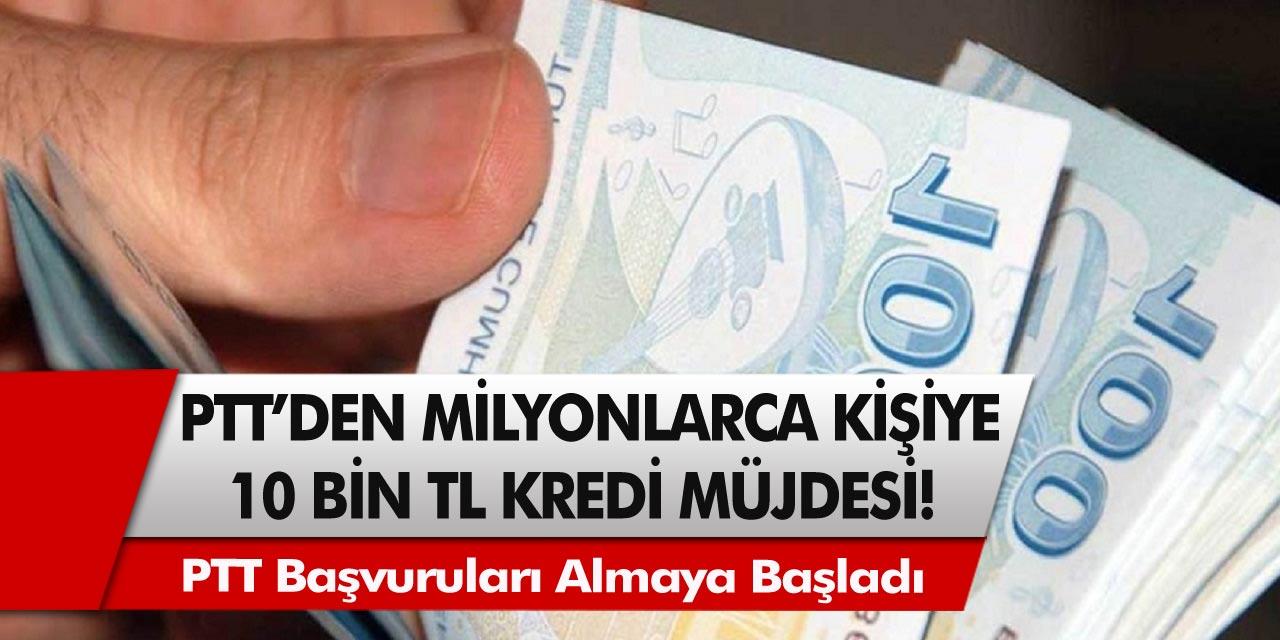 PTT'den 10 bin TL kredi müjdesi! PTT başvuruları almaya başladı…