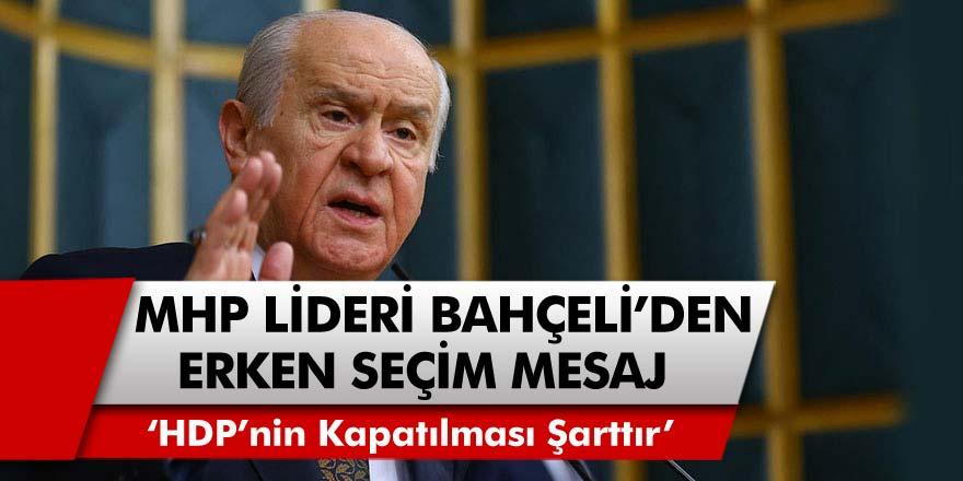 MHP Lideri Devlet Bahçeli, Grup Toplantısında Erken Seçim Mesajı Verdi..!