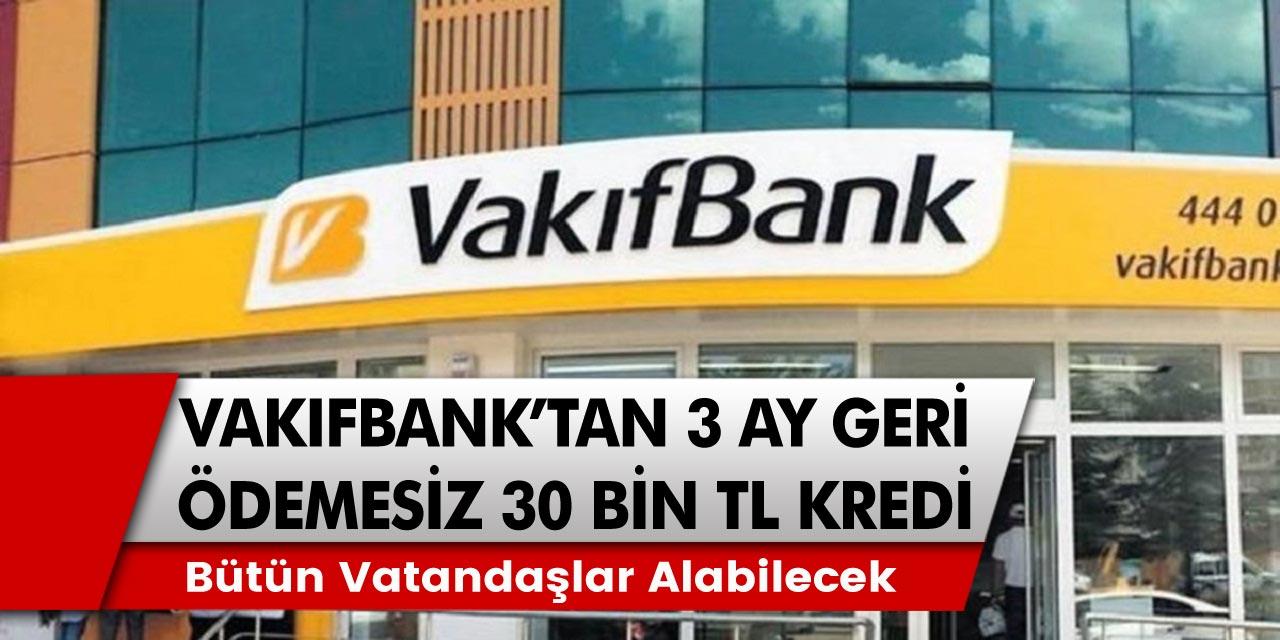 Son Dakika Gelişmesi: Vakıfbank Kredi Veriyor! Bütün Vatandaşlar Alabilecek…