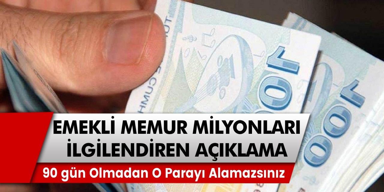 SGK, SSK, Bağkur, emekli, memur ve milyonları ilgilendiren açıklama! 90 gün olmadan o parayı alamazsınız…
