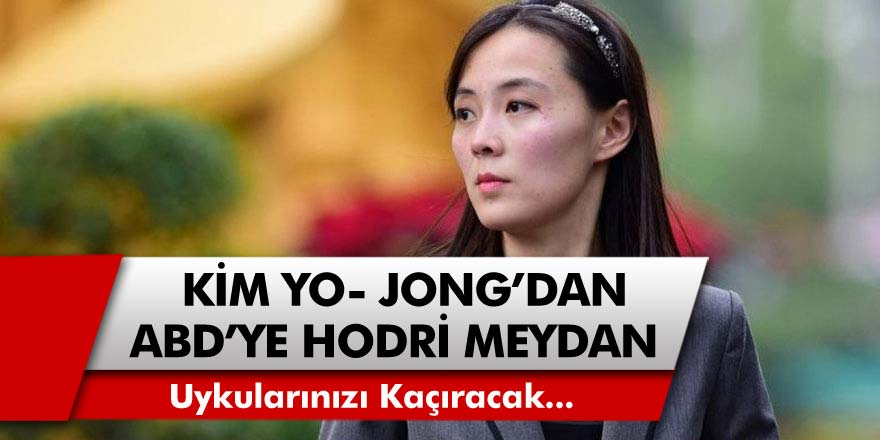 """Kim Yo- jong'dan ABD'ye hodri meydan! """"Uykularınızı kaçıracak şeyler yapmayın"""""""
